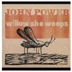 ジョン・パワー/ウィロウ・シー・ウィープス(CD)