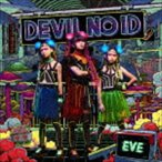 DEVIL NO ID / EVE -革命前夜- [CD]