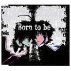 ナノ / TVアニメーション 魔法戦争 エンディングテーマ::Born to be(魔法戦争ver.) [CD]