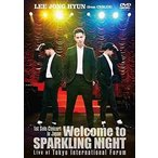 イ・ジョンヒョン(from CNBLUE)/1st Solo Concert in Japan 〜Welcome to SPARKLING NIGHT〜 Live at Tokyo International...(DVD)