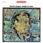 チャールズ・ミンガス(b、p)/トゥナイト・アット・ヌーン(完全生産限定盤) ※アンコールプレス(CD)