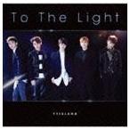 FTISLAND / To The Light(初回限定盤A/CD+DVD) [CD]