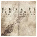 NIGHTMARE/NIGHTMARE TO BE OR NOT TO BE:That is the Question. TOUR FINAL @ 東京国際フォーラムホールA(CD)