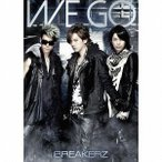 BREAKERZ / WE GO(初回限定盤B) [CD]