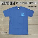 INDEPENDENT/インデペンデント MY NAME IS GONZALES REGULAR S/S TEE BLUE メンズ Tシャツ 男性用