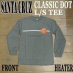 SANTA CRUZ/サンタクルズ CLASSIC DOT L/S TEE HEATHER メンズ 長袖 Tシャツ 男性用