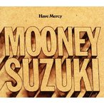 CD/ザ・ムーニー・スズキ/スズキにお慈悲を