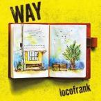 ▼CD/locofrank/WAY
