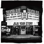 CD/JUJU/YOUR STORY (通常盤)