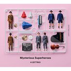 ★CD/H ZETTRIO/Mysterious Superheroes (EXCITING FLIGHT盤)
