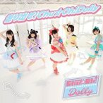 CD/Chu☆Oh!Dolly/走り出せ!Chu☆Oh!Dolly (Dolly ver.)