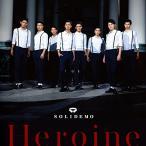 CD/SOLIDEMO/Heroine (CD+DVD) (SOLID盤)