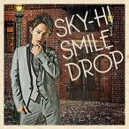 CD/SKY-HI/スマイルドロップ (CD+DVD(「トリックスター」、「逆転ファンファーレ」、「愛ブルーム」Studio Live Session収録))