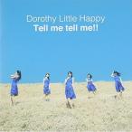CD/Dorothy Little Happy/Tell me tell me!!