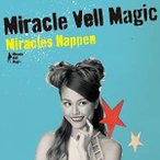 CD/Miracle Vell Magic/Miracles Happen (通常盤)