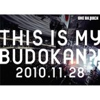 DVD/ONE OK ROCK/ライブDVD「THIS IS MY BUDOKAN?! 2010.11.28」
