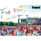 BD/flumpool/flumpool 真夏の野外★LIVE 2015「FOR ROOTS」〜オオサカ・フィールズ・フォーエバー〜 at OSAKA OIZUMI RYOKUCHI(Blu-ray)