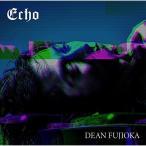 CD/DEAN FUJIOKA/Echo (CD+DVD) (初回盤A)