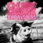 CD/INABA/SALAS/CHUBBY GROOVE (通常盤)