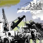 CD/kidd/for me and my friends