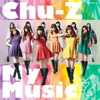 CD/Chu-Z/Chu-Z My Music (CD+DVD) (Type-A)