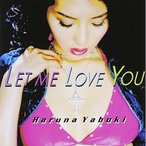 CD/矢吹春奈/Let me love you (CD+DVD)