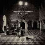 CD/ブラックナイツ/MEDIEVAL CHAMBER(Produced by John Frusciante) (Blu-specCD2) (超ロングインタビュー付)