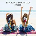 CD/Juliet/SEA SAND SUNNYDAY (CD+DVD) (初回限定盤)