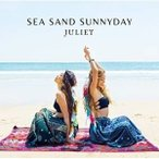 CD/Juliet/SEA SAND SUNNYDAY (通常盤)
