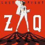 CD/ZAQ/Last Proof (CD+DVD)
