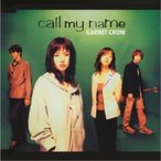 CD/GARNET CROW/call my name