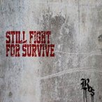 ★CD/ROS/STILL FIGHT FOR SURVIVE