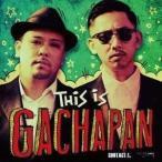CD/オムニバス/THIS IS GACHAPAN