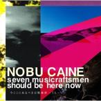 CD/NOBU CAINE/║гд│д│д╦двдыд┘дн╔┤└я╧г╦с б┴7┐═б┴