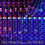 CD/TWO-MIX/TWO-MIX 25th Anniversary ALL TIME BEST (通常盤)
