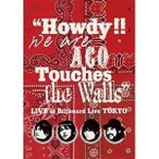 "DVD/NICO Touches the Walls/""Howdy!! We are ACO Touches the Walls"" LIVE at Billboard Live TOKYO"