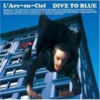 CD/L'Arc-en-Ciel/DIVE TO BLUE