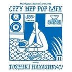 ☆CD/TOSHIKI HAYASHI(%C)/Manhattan Records presents CITY HIP POP MIX mixed by TOSHIKI HAYASHI(%C)