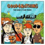 ★CD/GOOD4NOTHING/THIS SONG'S TO MY FRIEND