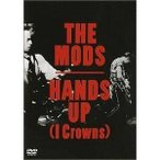 DVD/THE MODS/HANDS UP(I CROWNS)