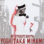 CD/南佳孝/30th STREET SOUTH 〜 YOSHITAKA MINAMI BEST (ハイブリッドCD)