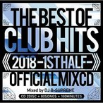 ★CD/DJ B-SUPREME/2018 THE BEST OF CLUB HITS OFFICIAL MIXCD -1st half-