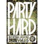 パーティ ハード VOL.5 -AV8 オフィシャル ビデオ ミックス-  DVD