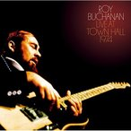 CD/ロイ・ブキャナン/ライヴ・アット・タウン・ホール1974 〜ライヴ・ストック完全盤〜