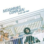 CD/NEIGHBORS COMPLAIN/In Our Life Steps