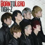 CD/Tigh-Z/Born to Lead (Type-A)