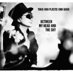 CD/ヨーコ・オノ・プラスティック・オノ・バンド/BETWEEN MY HEAD AND THE SKY (歌詞、コメント付)