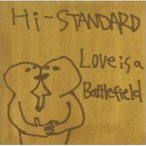 CD/Hi-STANDARD/Love Is A Battlefield