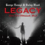 CD/柳ジョージ&レイニーウッド/LEGACY Live'79 & Ultimate Best