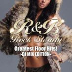 ★CD/オムニバス/R&B Rock Steady-Greatest Floor Hits!- DJ MIX EDITION